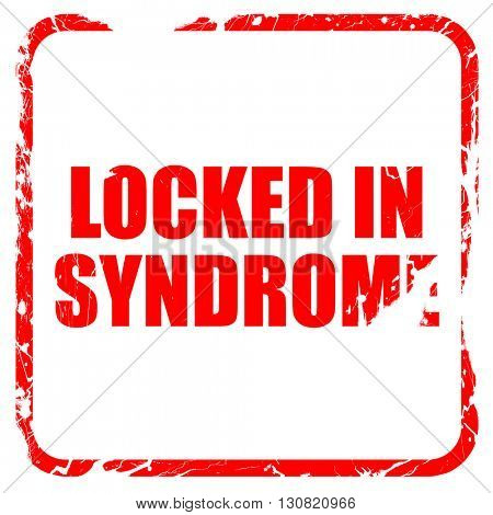 locked in syndrome, red rubber stamp with grunge edges