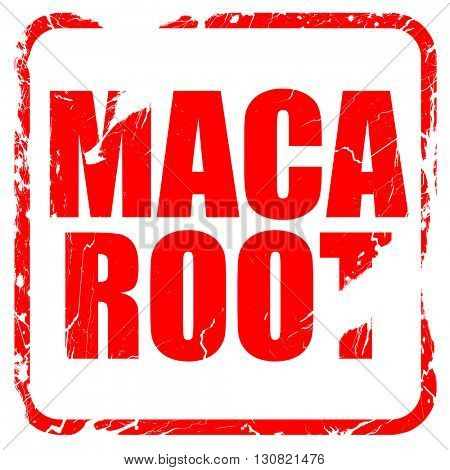 maca root, red rubber stamp with grunge edges