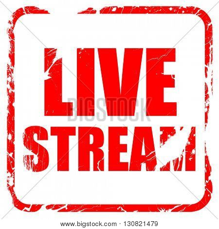 live stream, red rubber stamp with grunge edges