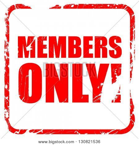 members only!, red rubber stamp with grunge edges