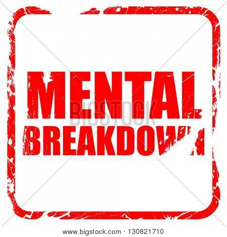 mental breakdown, red rubber stamp with grunge edges