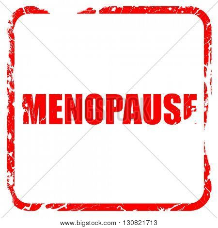 menopause, red rubber stamp with grunge edges