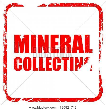 mineral collecting, red rubber stamp with grunge edges