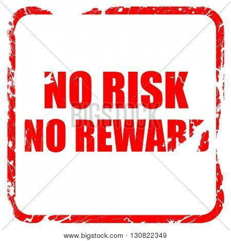 no risk no reward, red rubber stamp with grunge edges