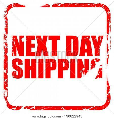 next day shipping, red rubber stamp with grunge edges