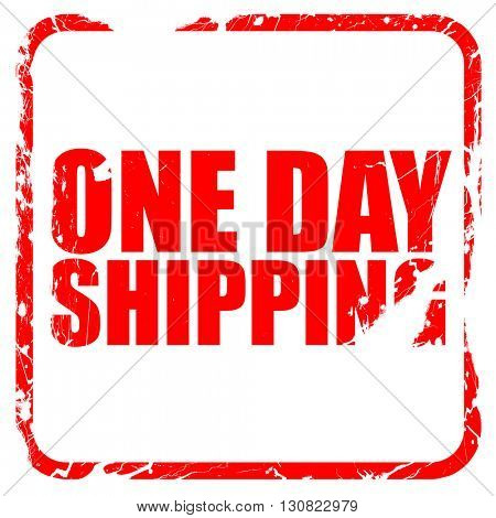 one day shipping, red rubber stamp with grunge edges