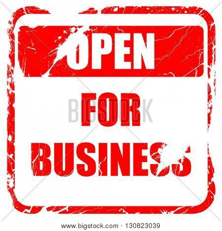Open for business sign, red rubber stamp with grunge edges