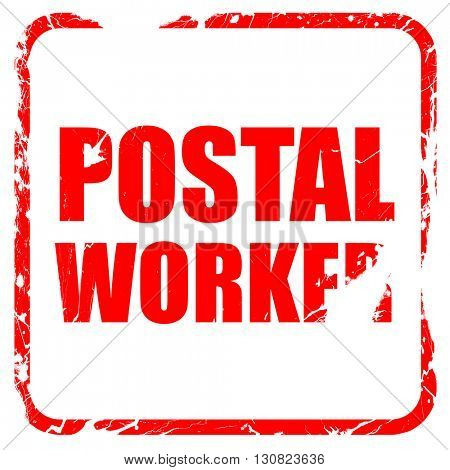 postal worker, red rubber stamp with grunge edges