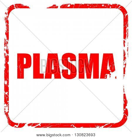 plasma, red rubber stamp with grunge edges