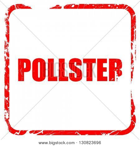 pollster, red rubber stamp with grunge edges