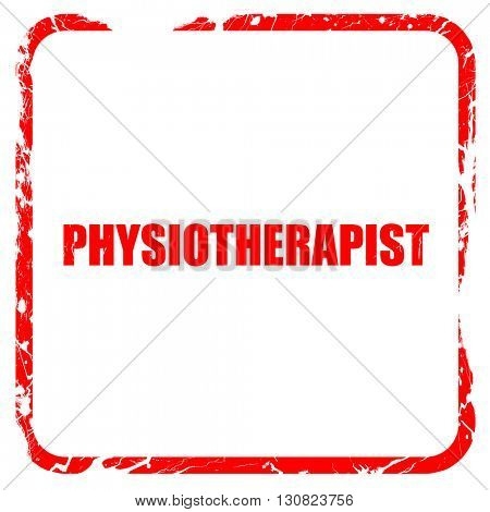physiotherapist, red rubber stamp with grunge edges