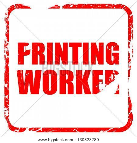 printing worker, red rubber stamp with grunge edges
