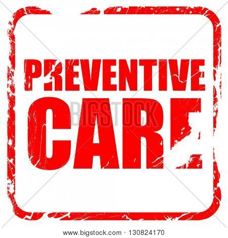 preventive care, red rubber stamp with grunge edges