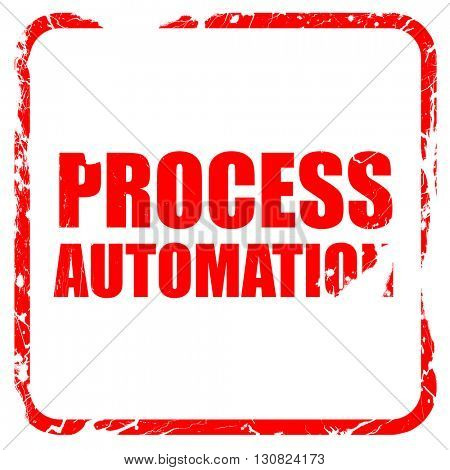 process automation, red rubber stamp with grunge edges