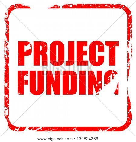 project funding, red rubber stamp with grunge edges