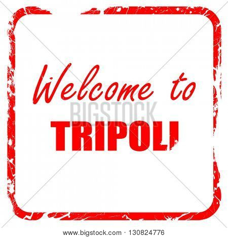 Welcome to tripoli, red rubber stamp with grunge edges