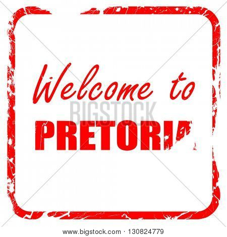 Welcome to pretoria, red rubber stamp with grunge edges