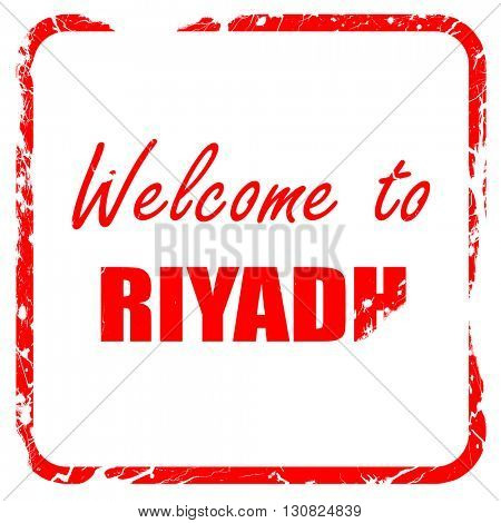 Welcome to riyadh, red rubber stamp with grunge edges