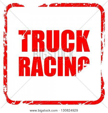 truck racing background, red rubber stamp with grunge edges