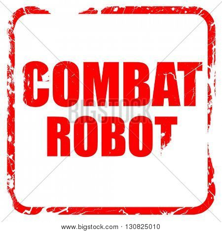 combat robot sign background, red rubber stamp with grunge edges