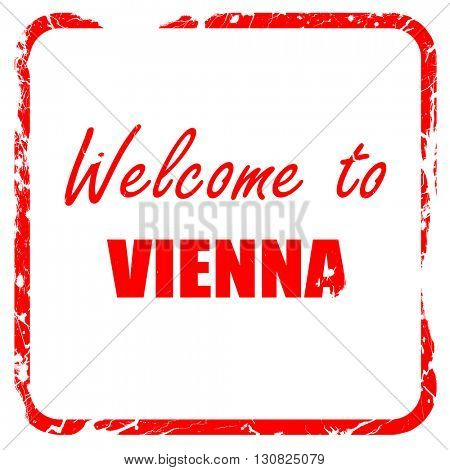 Welcome to vienna, red rubber stamp with grunge edges