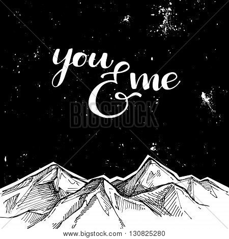 Hand Drawn Vector Illustration - Mountains And Starry Sky. You And Me. Sketch Style. Template For Yo