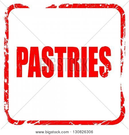 Delicious pastries sign, red rubber stamp with grunge edges