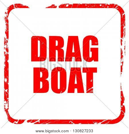 drag boat sign , red rubber stamp with grunge edges