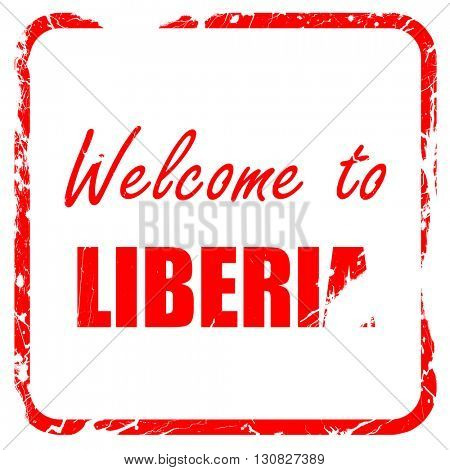 Welcome to liberia, red rubber stamp with grunge edges