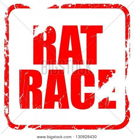 rat race, red rubber stamp with grunge edges