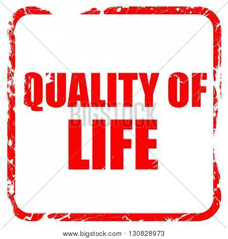 quality of life, red rubber stamp with grunge edges