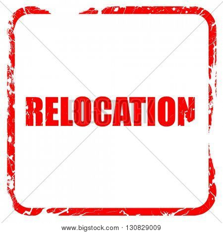 relocation, red rubber stamp with grunge edges