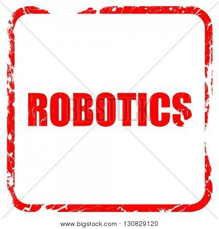 robotics, red rubber stamp with grunge edges