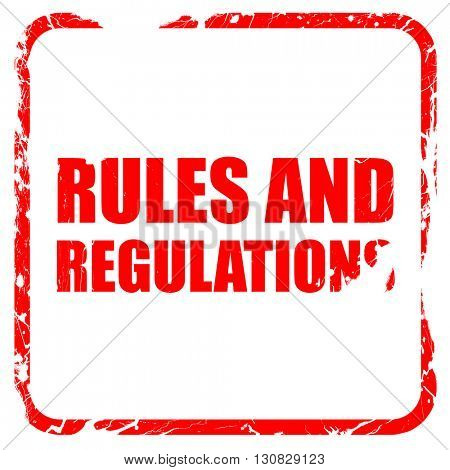 rules and regulations, red rubber stamp with grunge edges
