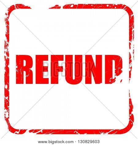 refund, red rubber stamp with grunge edges