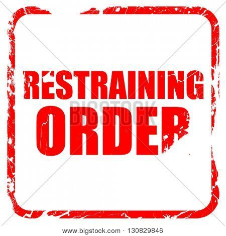 restraining order, red rubber stamp with grunge edges