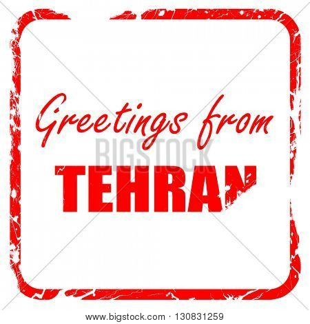 Greetings from tehran, red rubber stamp with grunge edges