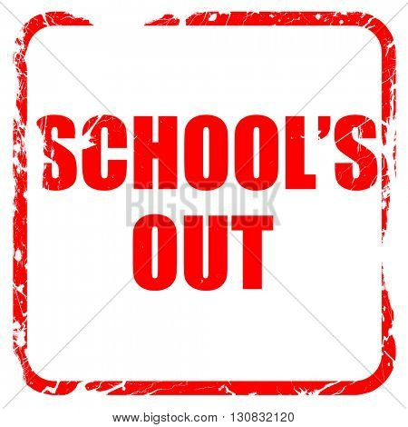 school's out, red rubber stamp with grunge edges