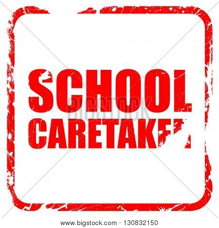 school caretaker, red rubber stamp with grunge edges