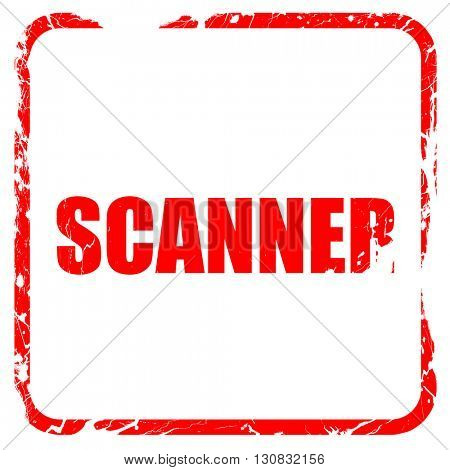 scanner, red rubber stamp with grunge edges