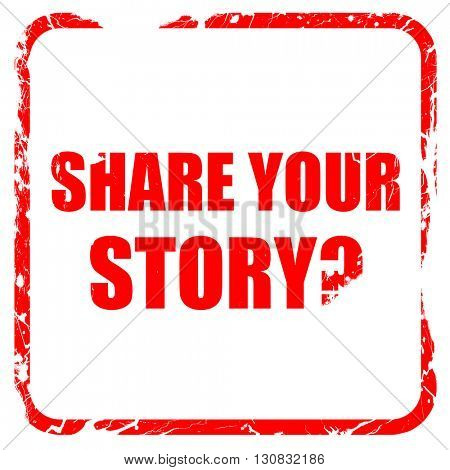 share your story, red rubber stamp with grunge edges