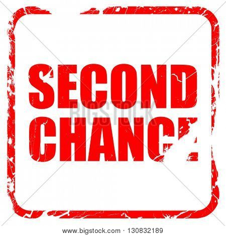 second chance, red rubber stamp with grunge edges