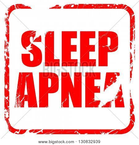 sleep apnea, red rubber stamp with grunge edges