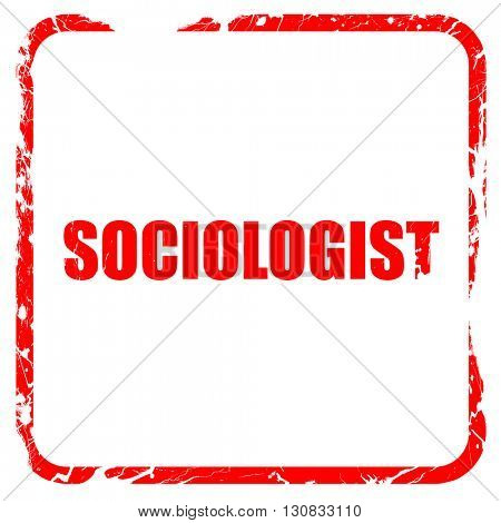 sociologist, red rubber stamp with grunge edges