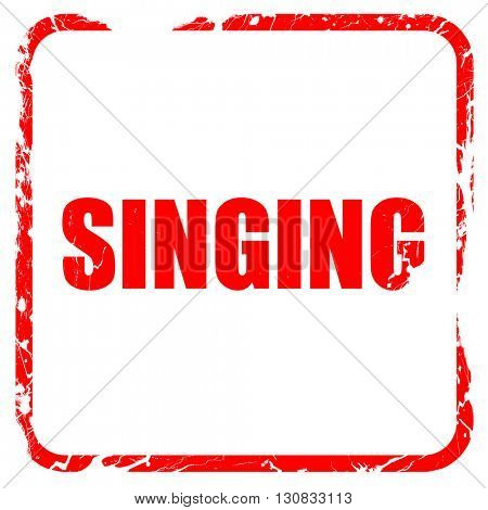 singing, red rubber stamp with grunge edges