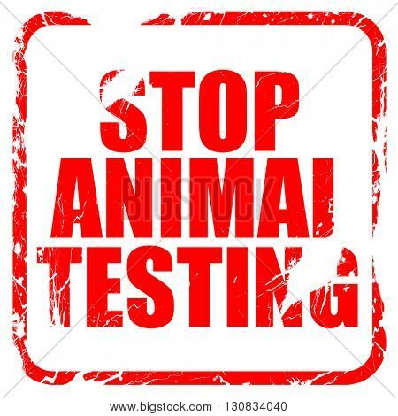 stop animal testing, red rubber stamp with grunge edges