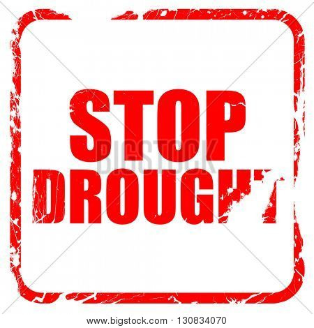 stop drought, red rubber stamp with grunge edges