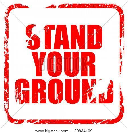 stand your ground, red rubber stamp with grunge edges