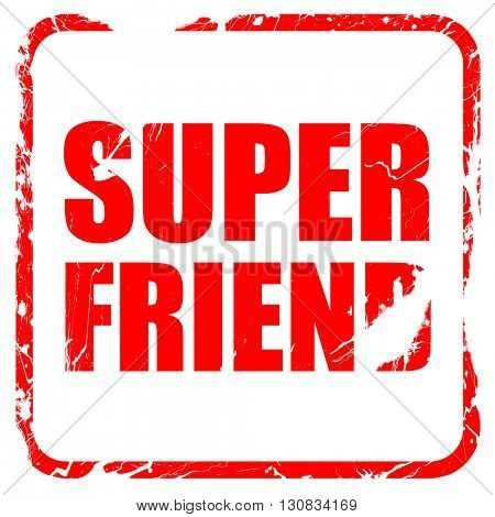 super friend, red rubber stamp with grunge edges