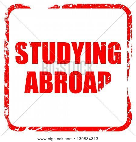 studying abroad, red rubber stamp with grunge edges